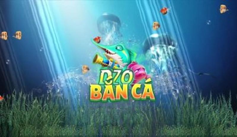 trò chơi Dzo bắn cá